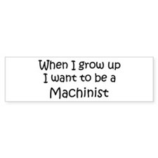 Grow Up Machinist Bumper Car Sticker