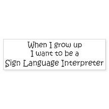 Grow Up Sign Language Interpr Bumper Bumper Sticker