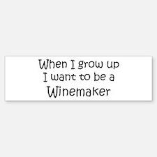 Grow Up Winemaker Bumper Bumper Bumper Sticker
