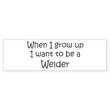 Grow Up Welder Bumper Bumper Sticker