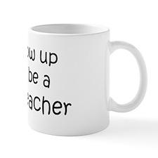 Grow Up Science Teacher Mug