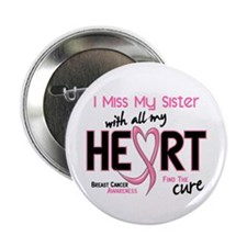 """Miss With All My Heart Breast Cancer 2.25"""" Button"""