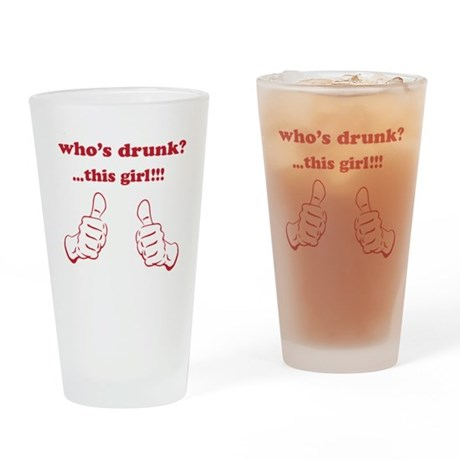 Who's Drunk -- Drinking Glass