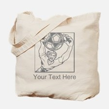 Soccer Goal Keeper and Text. Tote Bag