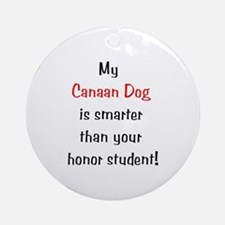 My Canaan Dog is smarter... Ornament (Round)