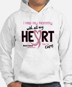 Miss My Mommy With All My Heart Breast Cancer Hood