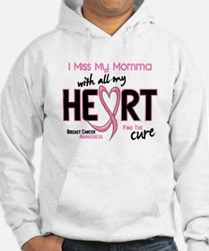 Miss My Momma With All My Heart Breast Cancer Hood