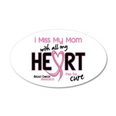 Miss My Mom With All My Heart Breast Cancer 22x14