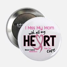 Miss My Mom With All My Heart Breast Cancer 2.25""