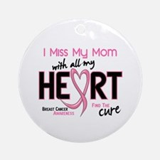Miss My Mom With All My Heart Breast Cancer Orname