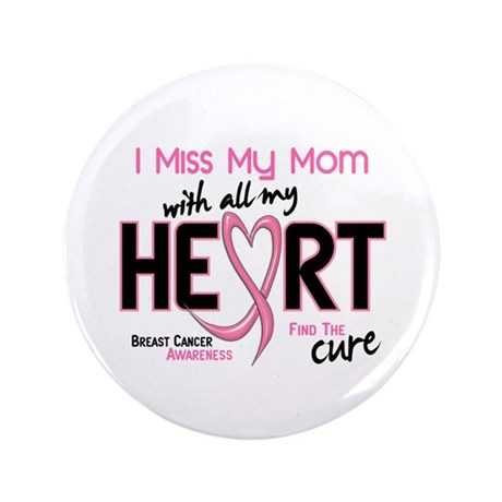 """Miss My Mom With All My Heart Breast Cancer 3.5"""" B"""