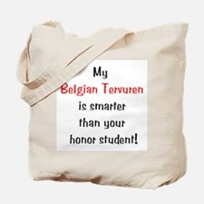 My Belgian Tervuren is smarter... Tote Bag