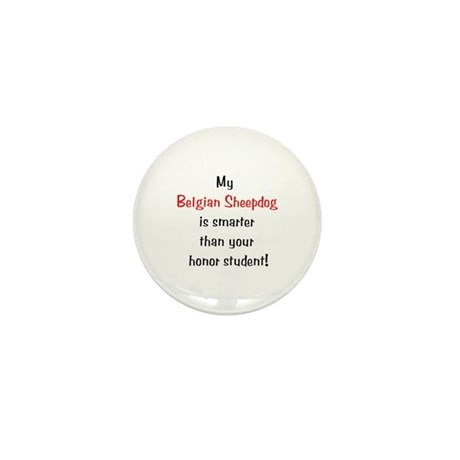 My Belgian Sheepdog is smarter... Mini Button (100