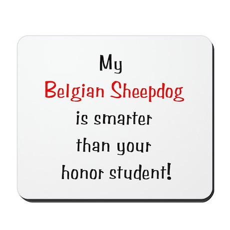 My Belgian Sheepdog is smarter... Mousepad