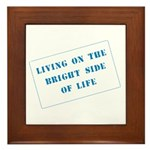The Bright Side of Life Framed Tile