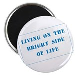 The Bright Side of Life Magnet