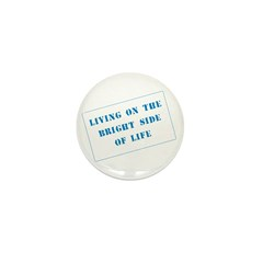 The Bright Side of Life Mini Button (10 pack)