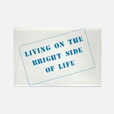 The Bright Side of Life Rectangle Magnet
