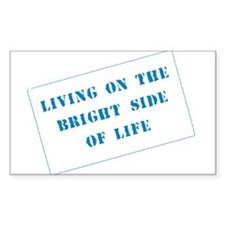 The Bright Side of Life Rectangle Sticker