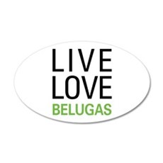 Live Love Belugas Decal Wall Sticker