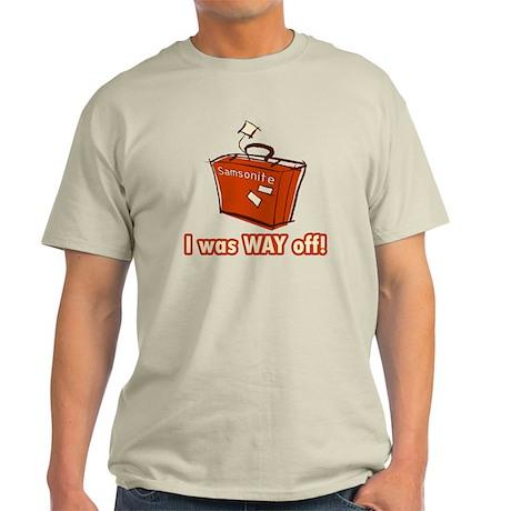 Dumb Dumber Samsonite Light T-Shirt