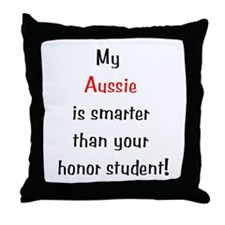 My Aussie is smarter... Throw Pillow