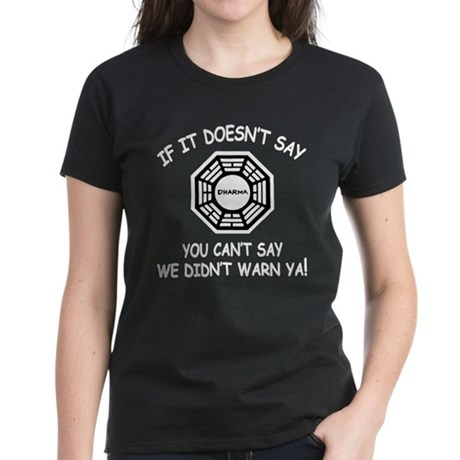 Doesn't Say Dharma Women's Dark T-Shirt