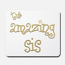 The Amazing Sis Mousepad