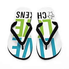 clean: live love chickens Flip Flops