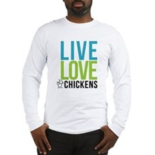 clean: live love chickens Long Sleeve T-Shirt