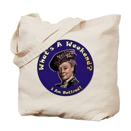 What's A Week End Tote Bag
