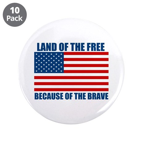 """Because of the Brave 3.5"""" Button (10 pack)"""