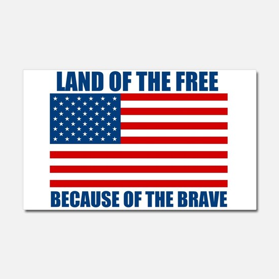 Because of the Brave Car Magnet 20 x 12