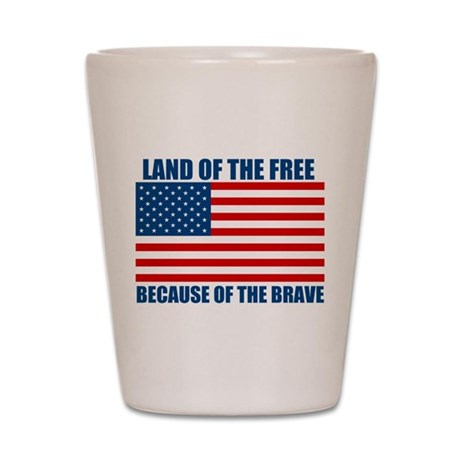 Because of the Brave Shot Glass