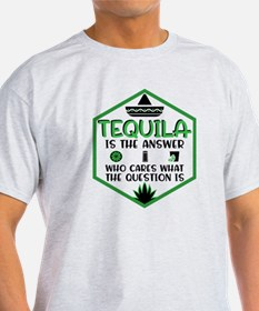 Tequila Is The Answer Funny Tequila Shirt T-Shirt