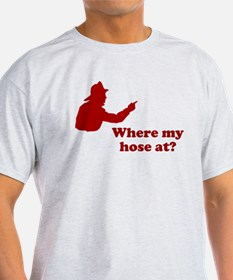 Where My Hose At T-Shirt