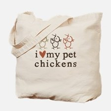 natural: love my pet chickens Tote Bag