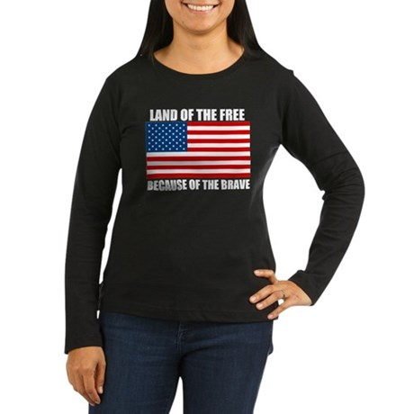 Because of the Brave Women's Long Sleeve Dark T-Sh