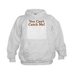 You Can't Catch Me Hoodie