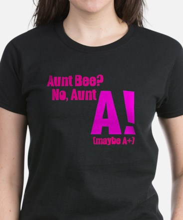 Aunt Bee? No Aunt A or A+ Tee