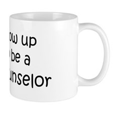 Grow Up School Counselor Mug