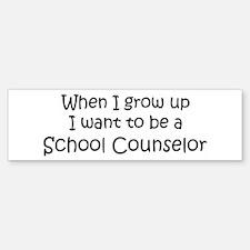 Grow Up School Counselor Bumper Bumper Bumper Sticker