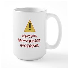 Caution, approaching socialism. Large Mug