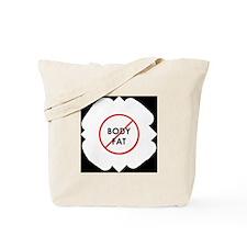 No Body Fat Tote Bag
