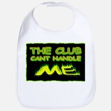 the club cant handle me Bib