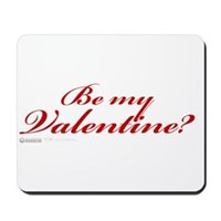 Be My Valentine? Mousepad
