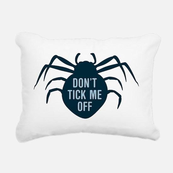 Don't Tick Me Off Rectangular Canvas Pillow