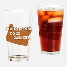Oregonians Do It Better Drinking Glass