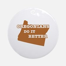 Oregonians Do It Better Ornament (Round)