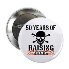 """50 years of raising hell 2.25"""" Button"""